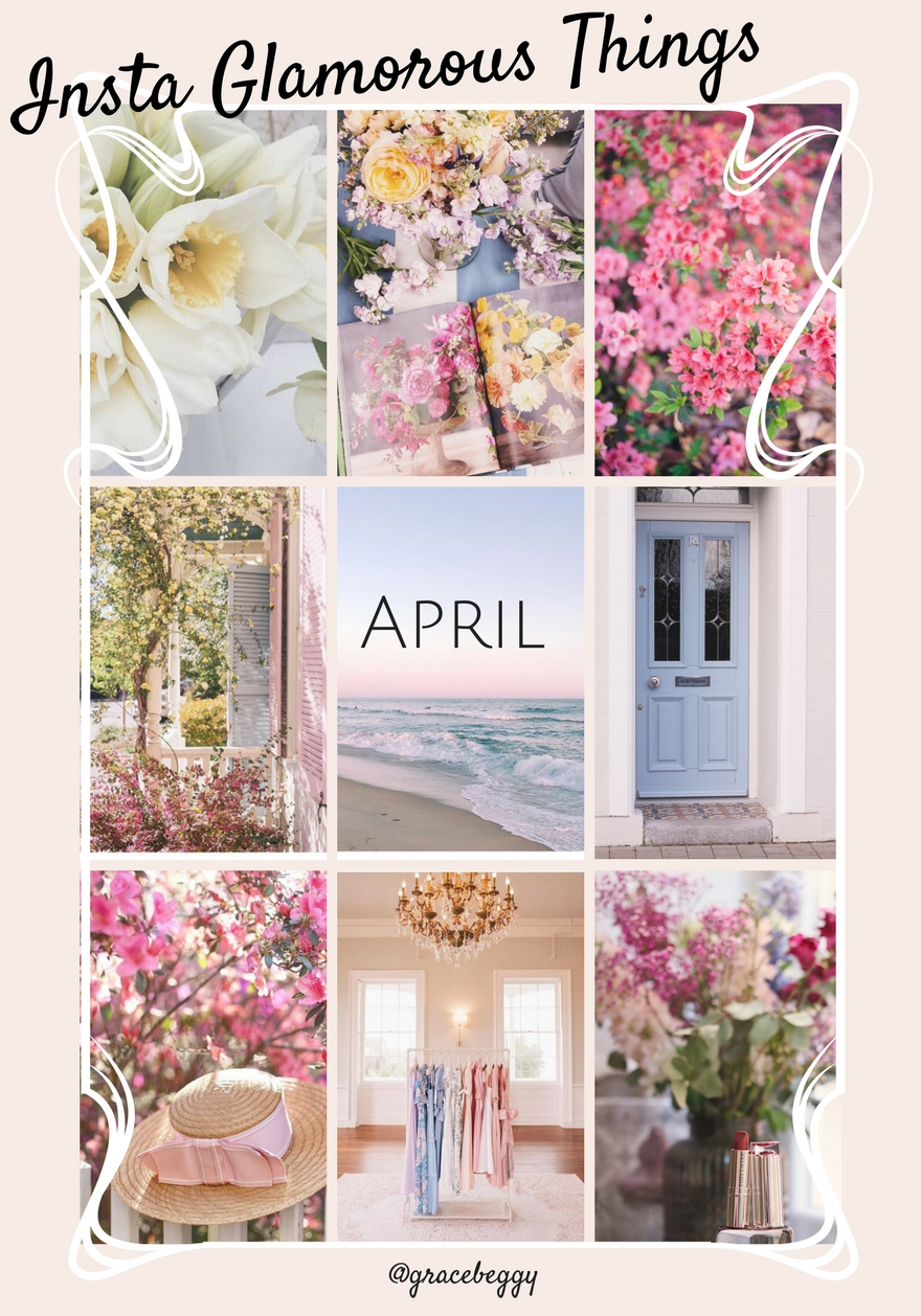 Insta Glamorous Things -April-